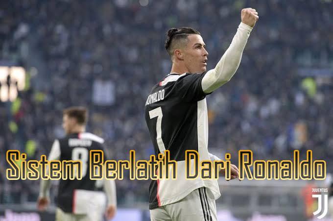 Sistem Berlatih Dari Ronaldo