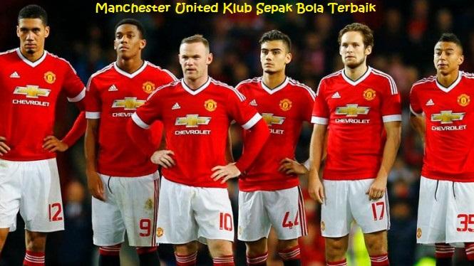 Manchester United Klub Sepak Bola Terbaik