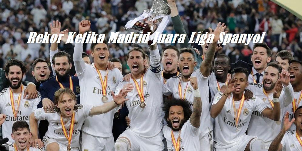 Rekor Ketika Madrid Juara Liga Spanyol